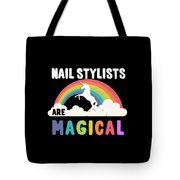 Nail Stylists Are Magical Tote Bag