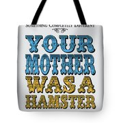 No15 My Silly Quote Poster Tote Bag