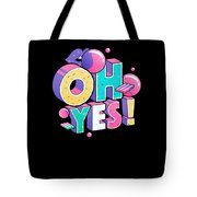 Oh Yess Good Old Times Born In The 90s Gift Or Present Tote Bag