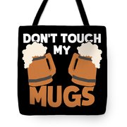 Oktoberfest Tshirt Dont Touch My Mugs Funny Beer Tee Tote Bag