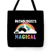 Pathologists Are Magical Tote Bag