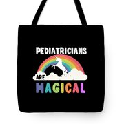 Pediatricians Are Magical Tote Bag
