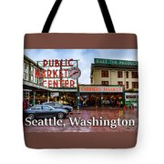 Pikes Place Public Market Center Seattle Washington Tote Bag