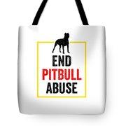 Pit Bull End Pitbull Abuse Dark American Bully Gift Dark Tote Bag