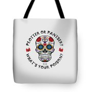 Plotter Or Pantser - What's Your Poison? Tote Bag