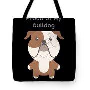 Proud Of My Bulldog Tote Bag