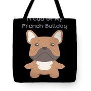 Proud Of My French Bulldog Tote Bag