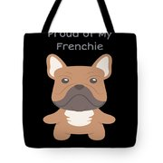 Proud Of My Frenchie Tote Bag
