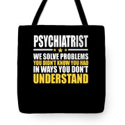Psychiatrist Gift Problem Solver Saying Tote Bag