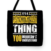 Psychologist You Wouldnt Understand Tote Bag