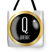 Q For Quebec Tote Bag