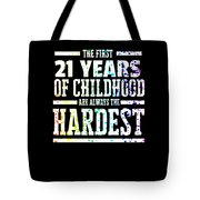 Rainbow Splat First 21 Years Of Childhood Always The Hardest Funny Birthday Gift Idea Tote Bag