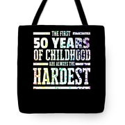 Rainbow Splat First 50 Years Of Childhood Always The Hardest Funny Birthday Gift Idea Tote Bag