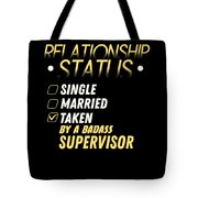 Relationship Status Taken By A Badass Supervisor Tote Bag