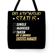 Relationship Status Taken By A Logistics Manager Tote Bag