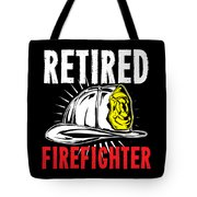 Retirement Retired Fire Fighter Retiree Gift Idea Tote Bag