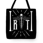 Rt Radiology Bones Medicine Radiologist Nurse Tote Bag