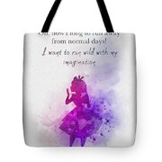 Run Wild With Your Imagination Tote Bag