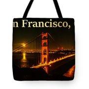 San Francisco Ca Golden Gate Bridge At Night Tote Bag