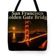 San Francisco Golden Gate Bridge At Night Tote Bag
