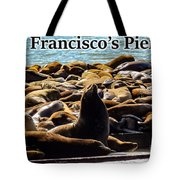 San Francisco's Pier 39 Walruses 2 Tote Bag