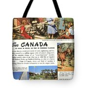 See Canada, So Near In Miles, So Far In Foreign Flavour 1949 Ad By Canadian Government Travel Bureau Tote Bag
