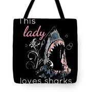 Shark Lover This Lady Loves Sharks Tote Bag