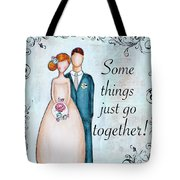 Some Things Just Go Together Tote Bag