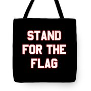 Stand For The Flag Tote Bag