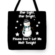 Star Light Star Bright Dont Let Me Melt Tote Bag
