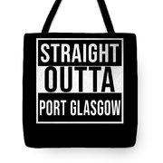 Straight Outta Port Glasgow Tote Bag