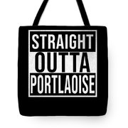 Straight Outta Portlaoise Tote Bag