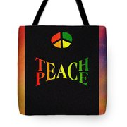 Teach Peace One Tote Bag