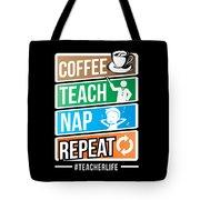 Teacher Teachers Day Coffee Nap Teachers Gift  Tote Bag