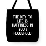 The Key To Life Is Happiness In Your Household Tote Bag
