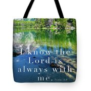 The Lord Is With Me Tote Bag