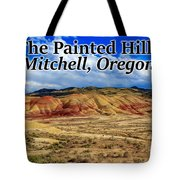 The Painted Hills Mitchell Oregon 02 Tote Bag