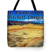 The Painted Hills Mitchell Oregon Tote Bag