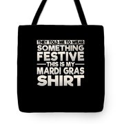 This Is My Festive Mardi Gras Shirt Tote Bag