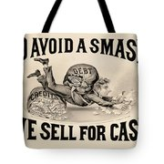 To Avoid A Smash We Sell For Cash, 1828 Tote Bag