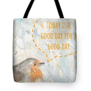 Today Is A Good Day With Bird Tote Bag by Maria Langgle