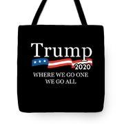 Trump 2020 Where We Go One We Go All Qanon Tote Bag