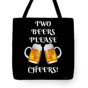 Two Beers Please Cheers Funny Beer Festival Tee Shirt Tote Bag