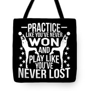 Volleyball Shirt Practice Like Youve Never Won Gift Tee Tote Bag