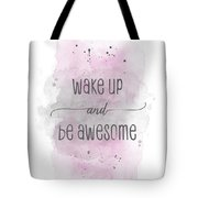 Wake Up And Be Awesome - Watercolor Pink Tote Bag