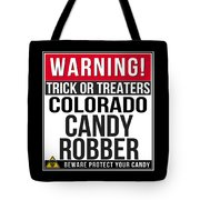 Warning Colorado Candy Robber Tote Bag
