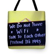 We Do Not Have Wifi Tote Bag