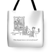 When Did People Become So Vain Tote Bag