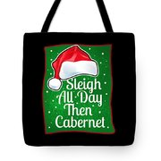 Wine Lover Funny Christmas Quote Cabernet Tote Bag
