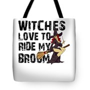 Witch Broom Funny Pun Naughty Halloween For Men Light Tote Bag